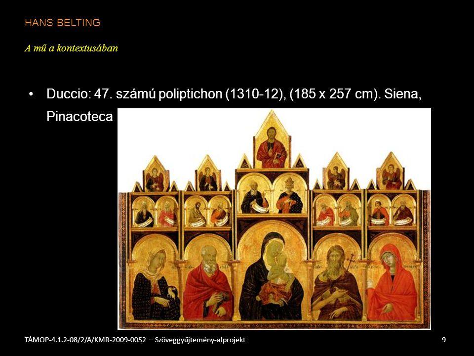 HANS BELTING A mű a kontextusában 9TÁMOP-4.1.2-08/2/A/KMR-2009-0052 – Szöveggyűjtemény-alprojekt Duccio: 47.