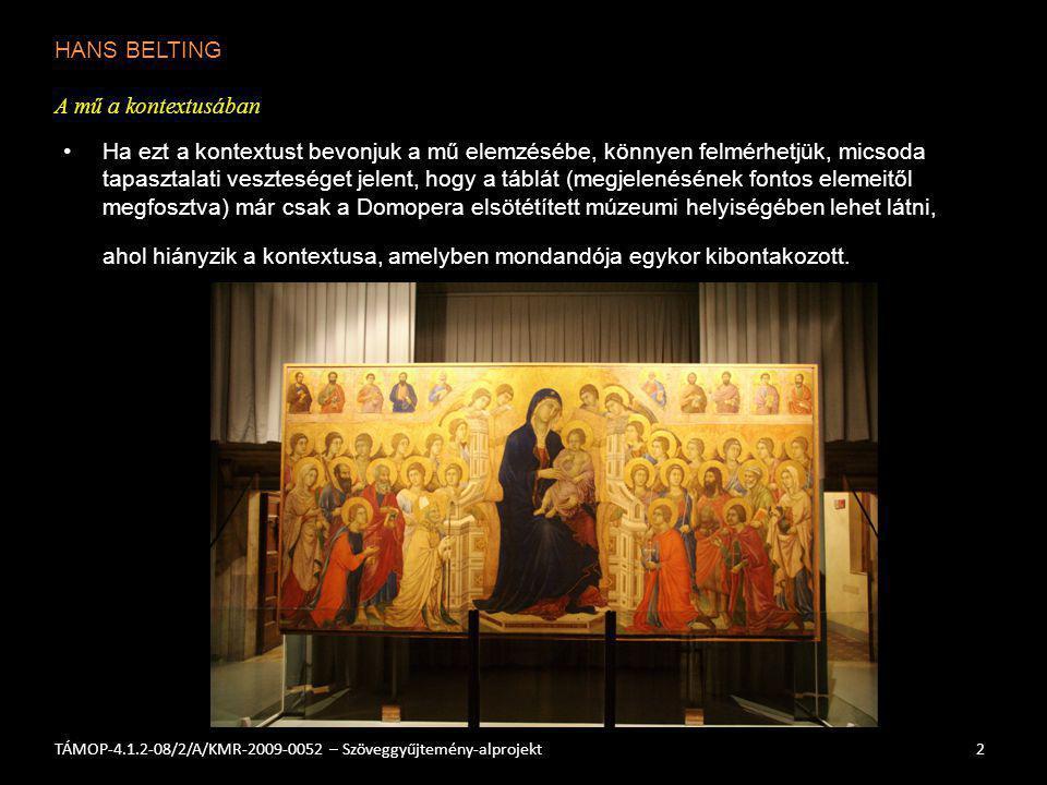 HANS BELTING A mű a kontextusában 3TÁMOP-4.1.2-08/2/A/KMR-2009-0052 – Szöveggyűjtemény-alprojekt Simone Martini Maestàja (1315) a Palazzo Pubblico, nagy tanácsterem