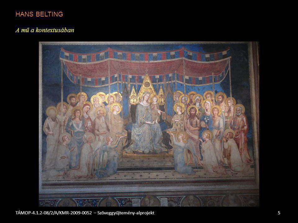 HANS BELTING A mű a kontextusában 6TÁMOP-4.1.2-08/2/A/KMR-2009-0052 – Szöveggyűjtemény-alprojekt A két olyannyira hasonlónak látszó kép, Duccio dómbeli képtáblája és Simone freskója a városházán -- valójában lényegében különbözik egymástól, és nemcsak az alkotó művészek különbsége miatt más, hanem funkciójuk is eltérő.
