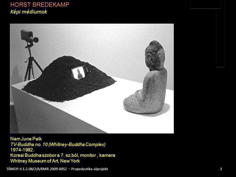 3TÁMOP-4.1.2-08/2/A/KMR-2009-0052 – Propedeutika-alprojekt Nam June Paik TV-Buddha no. 10 (Whitney-Buddha Complex) 1974-1982. Koreai Buddha szobor a 7