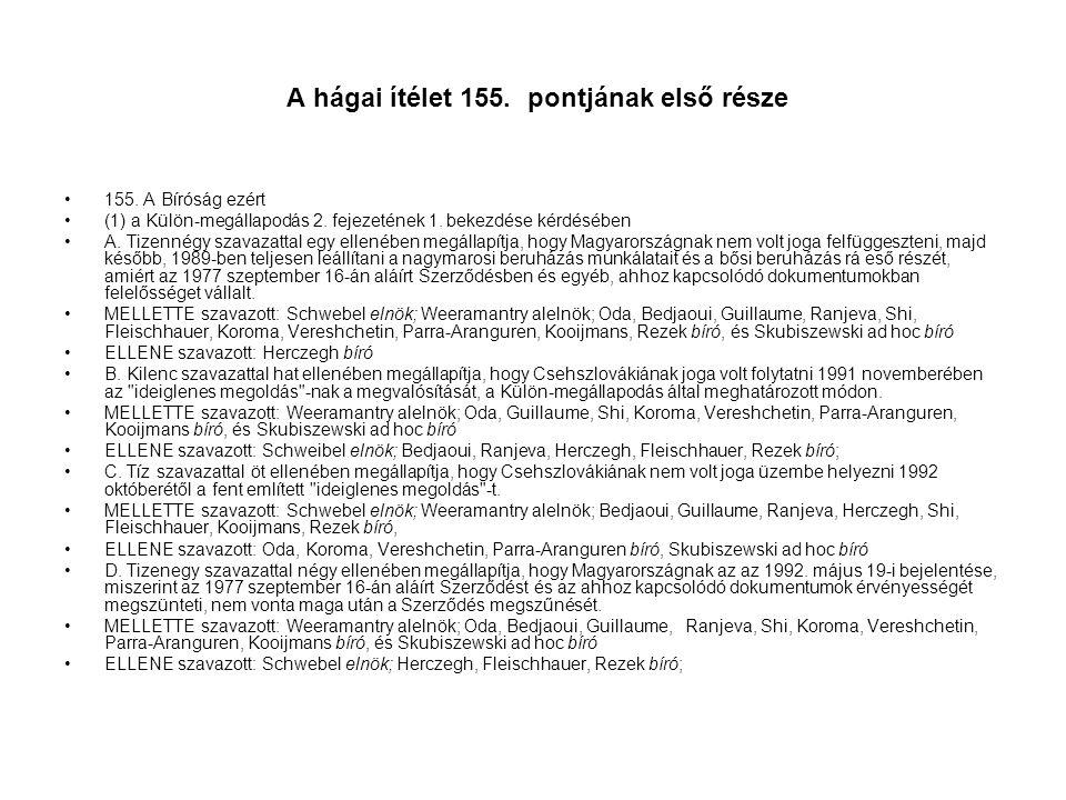 A hágai ítélet 155. pontjának első része 155. A Bíróság ezért (1) a Külön-megállapodás 2.