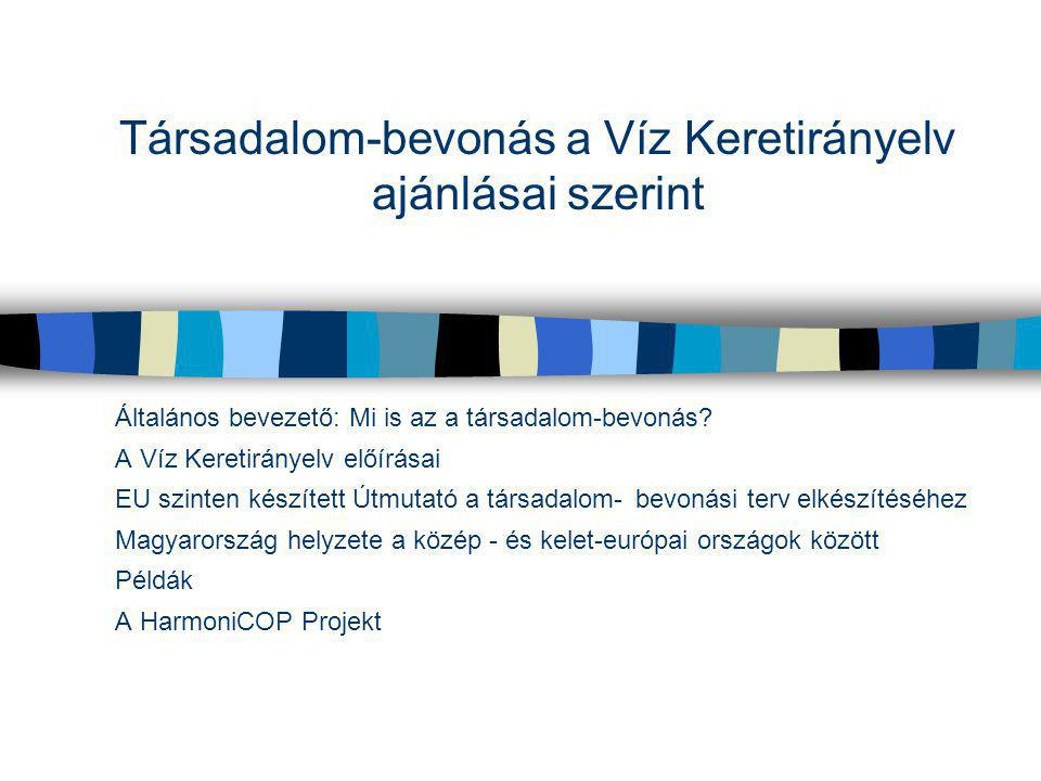 """A társadalom-bevonás alkalmazását előíró jogi szabályozások a közép-kelet európai régióban n A régióban a társadalom-bevonás jogi alapja alkotmányos jog n """"Jog az egészséges környezethez - az alapvető emberi jogoktól különválasztva - következő országok törvényeiben szerepel: Bulgária, Horvátország, Cseh Köztársaság, Magyarország, Macedónia, Szlovákia, Szlovénia, Jugoszláv Köztársaság n Általános törvény az információhoz való hozzáférésről csak Magyarországon van érvényben."""