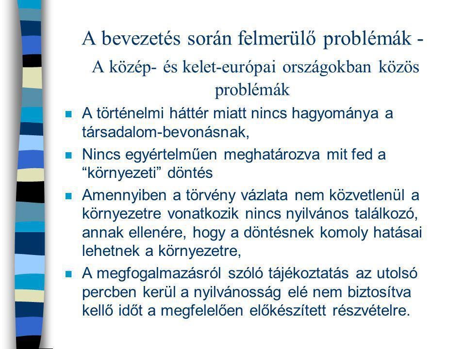 A bevezetés során felmerülő problémák - A közép- és kelet-európai országokban közös problémák n A történelmi háttér miatt nincs hagyománya a társadalo