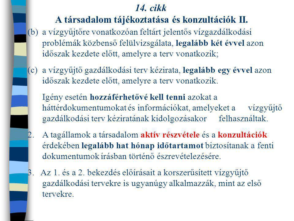 14. cikk A társadalom tájékoztatása és konzultációk II. (b)a vízgyűjtőre vonatkozóan feltárt jelentős vízgazdálkodási problémák közbenső felülvizsgála