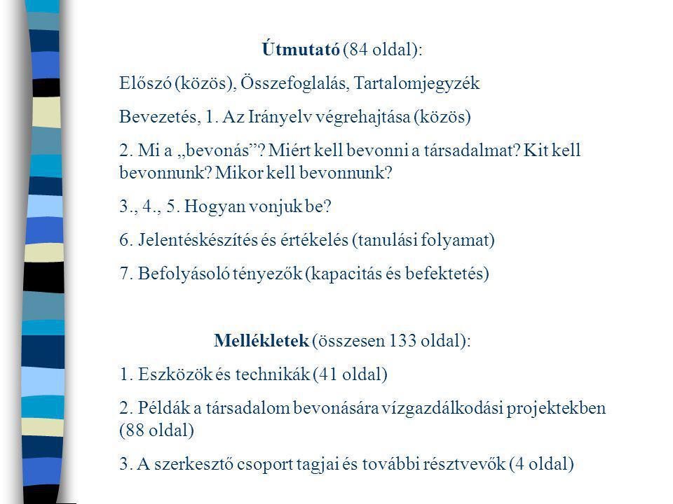 """Útmutató (84 oldal): Előszó (közös), Összefoglalás, Tartalomjegyzék Bevezetés, 1. Az Irányelv végrehajtása (közös) 2. Mi a """"bevonás""""? Miért kell bevon"""