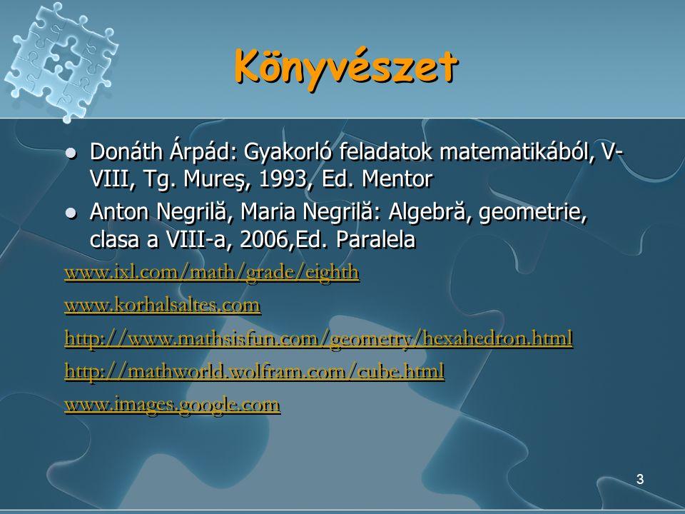 3 Könyvészet Donáth Árpád: Gyakorló feladatok matematikából, V- VIII, Tg.