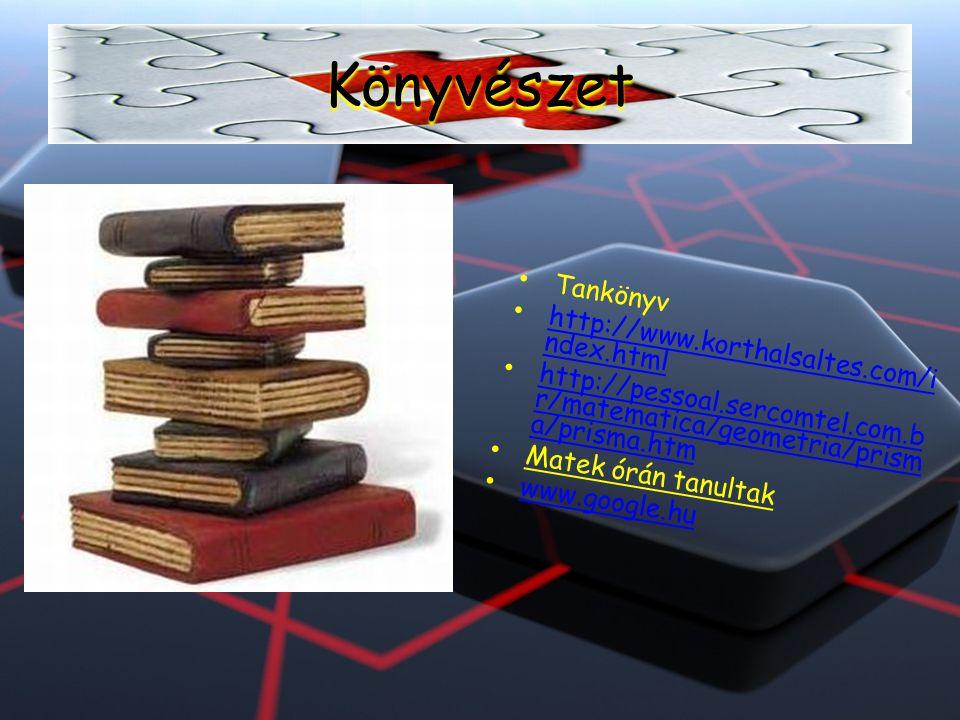 Könyvészet Tankönyv http://www.korthalsaltes.com/i ndex.html http://www.korthalsaltes.com/i ndex.html http://pessoal.sercomtel.com.b r/matematica/geom