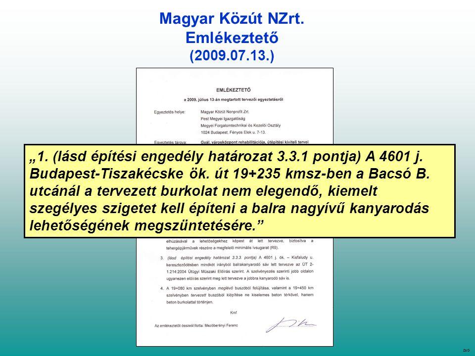 """Magyar Közút NZrt. Emlékeztető (2009.07.13.) ZsG """"1."""