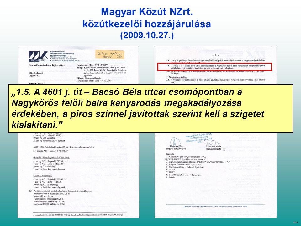 """Magyar Közút NZrt. közútkezelői hozzájárulása (2009.10.27.) """"1.5."""