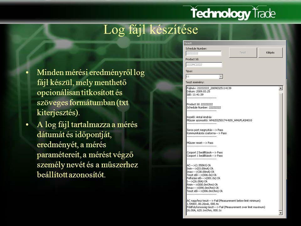 Log fájl készítése Minden mérési eredményről log fájl készül, mely menthető opcionálisan titkosított és szöveges formátumban (txt kiterjesztés).