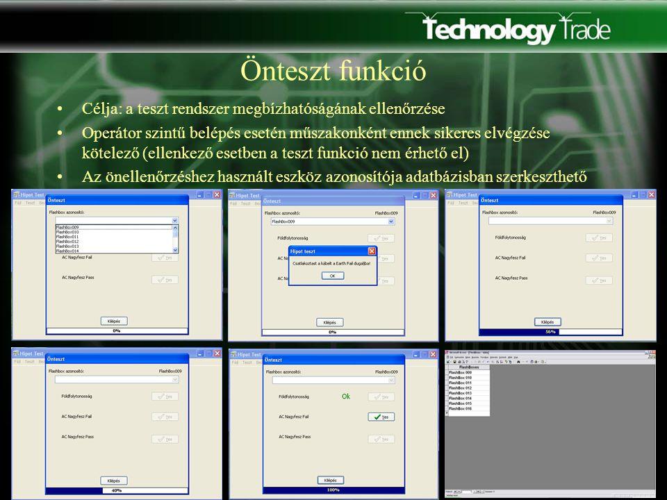 Önteszt funkció Célja: a teszt rendszer megbízhatóságának ellenőrzése Operátor szintű belépés esetén műszakonként ennek sikeres elvégzése kötelező (ellenkező esetben a teszt funkció nem érhető el) Az önellenőrzéshez használt eszköz azonosítója adatbázisban szerkeszthető