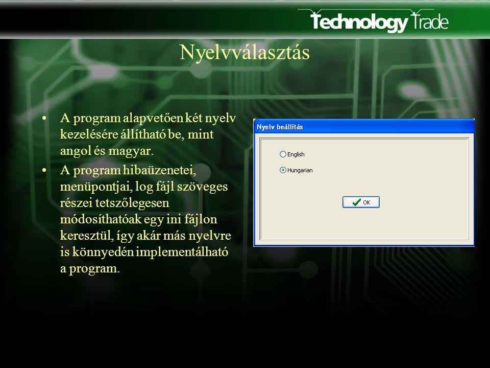 Nyelvválasztás A program alapvetően két nyelv kezelésére állítható be, mint angol és magyar.