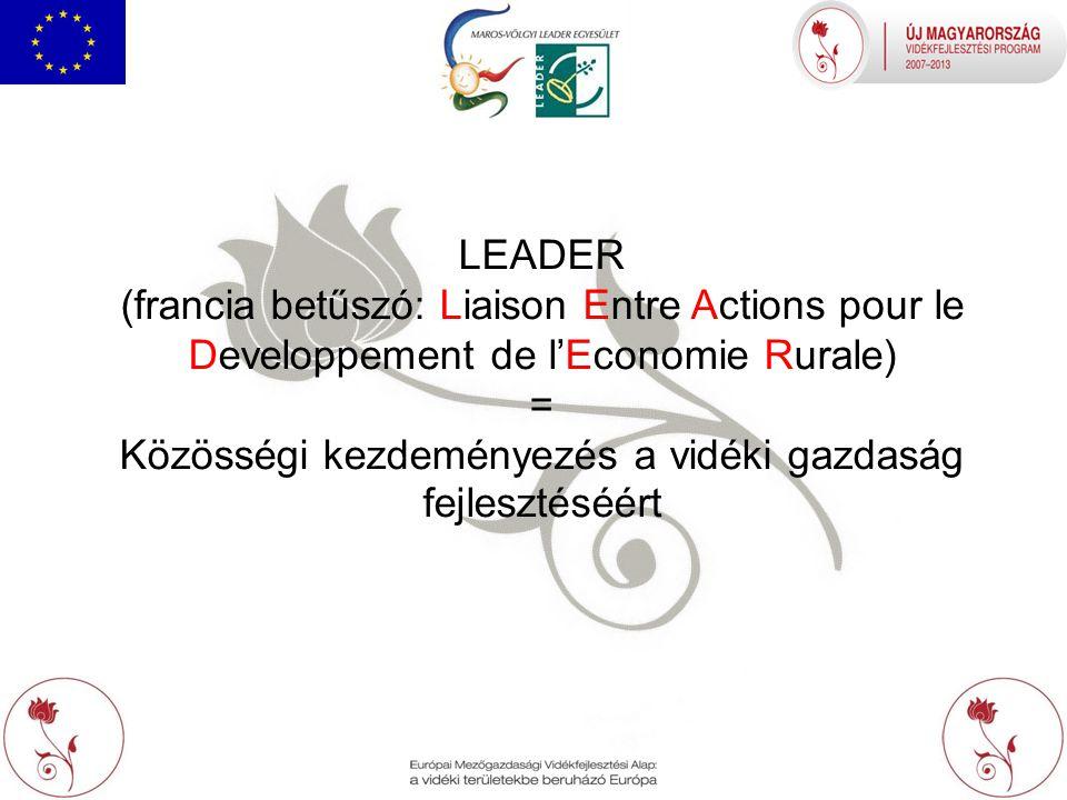 LEADER (francia betűszó: Liaison Entre Actions pour le Developpement de l'Economie Rurale) = Közösségi kezdeményezés a vidéki gazdaság fejlesztéséért