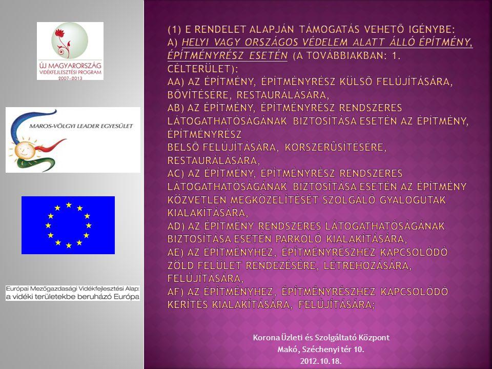 Korona Üzleti és Szolgáltató Központ Makó, Széchenyi tér 10. 2012.10.18.