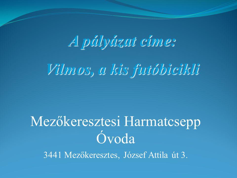 Mezőkeresztesi Harmatcsepp Óvoda 3441 Mezőkeresztes, József Attila út 3.