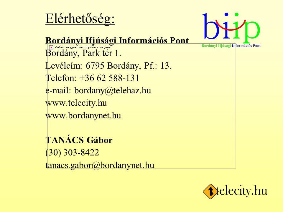 Elérhetőség: Bordányi Ifjúsági Információs Pont Bordány, Park tér 1. Levélcím: 6795 Bordány, Pf.: 13. Telefon: +36 62 588-131 e-mail: bordany@telehaz.