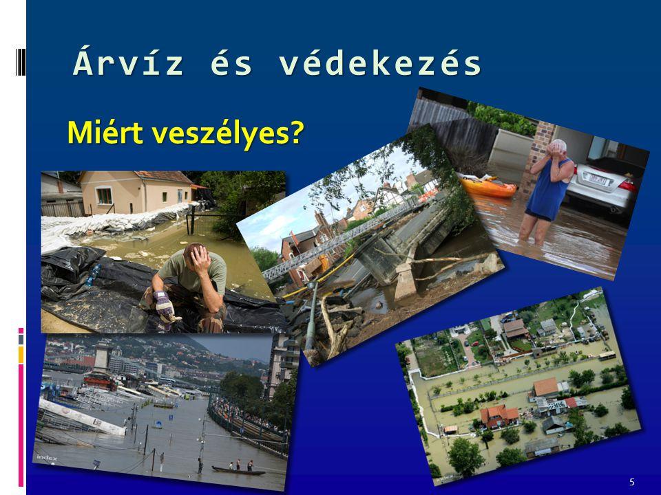 Árvíz és védekezés 6 Hogyan védekezünk az árvíz ellen? Gátak emelésével Az emberek kitelepítésével