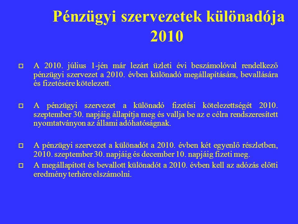 Pénzügyi szervezetek különadója 2010  A 2010.