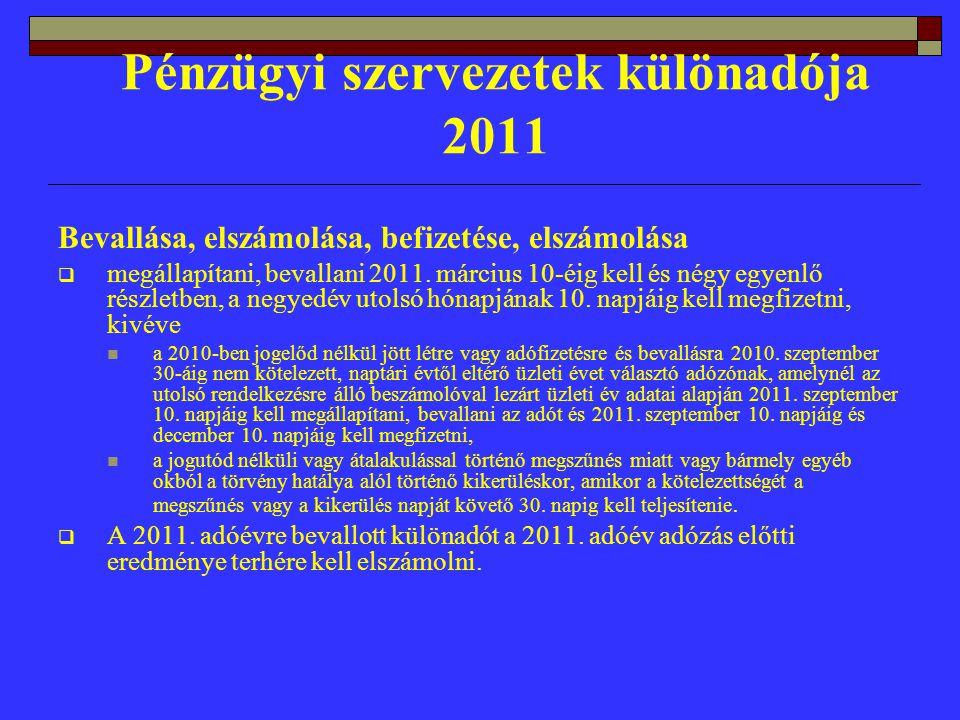Pénzügyi szervezetek különadója 2011 Bevallása, elszámolása, befizetése, elszámolása  megállapítani, bevallani 2011.