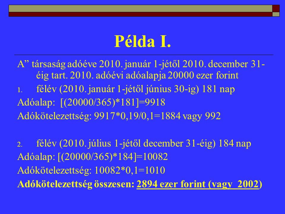 Példa I. A társaság adóéve 2010. január 1-jétől 2010.