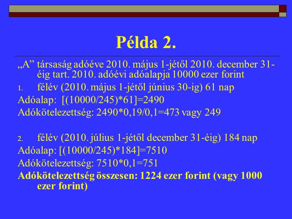 """Példa 2. """"A társaság adóéve 2010. május 1-jétől 2010."""