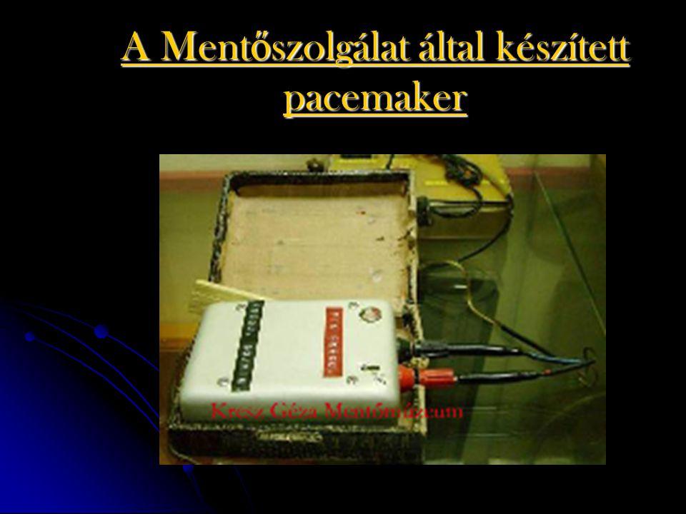A Ment ő szolgálat által készített pacemaker
