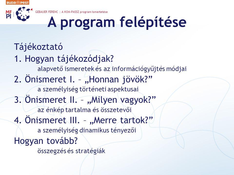A program felépítése Tájékoztató 1.Hogyan tájékozódjak.
