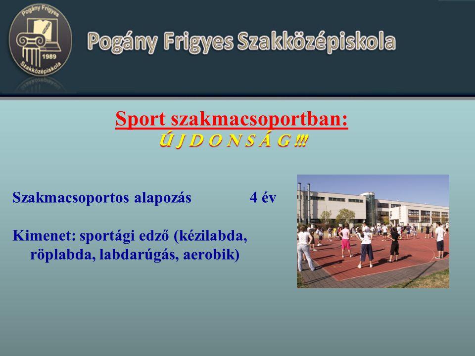 Sport szakmacsoportban: Ú J D O N S Á G !!.