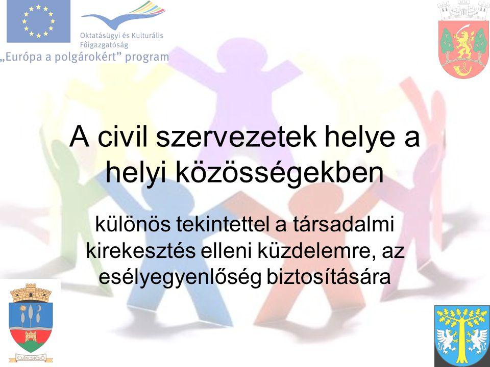A civil szervezetek helye a helyi közösségekben különös tekintettel a társadalmi kirekesztés elleni küzdelemre, az esélyegyenlőség biztosítására