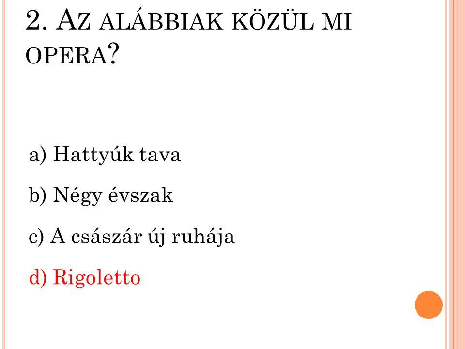1. M ELYIK NEMZET NÉPI TÁNCA A MAZURKA ? a) görög b) spanyol c) cseh d) lengyel