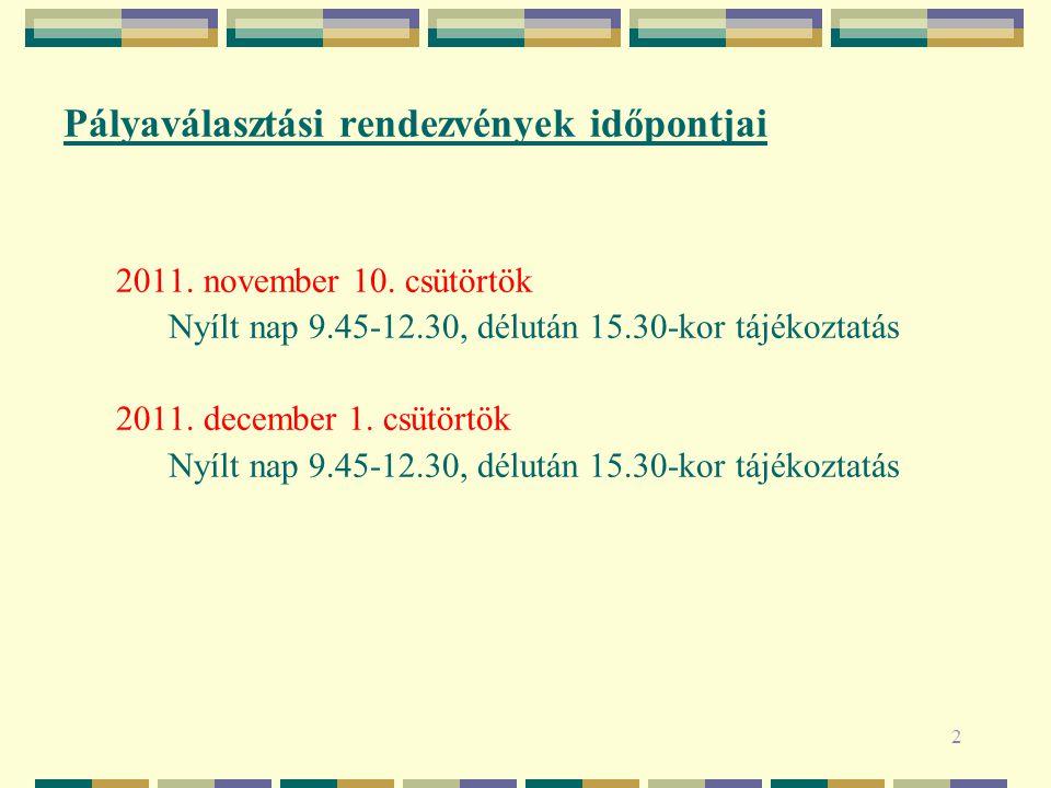 2 Pályaválasztási rendezvények időpontjai 2011. november 10.