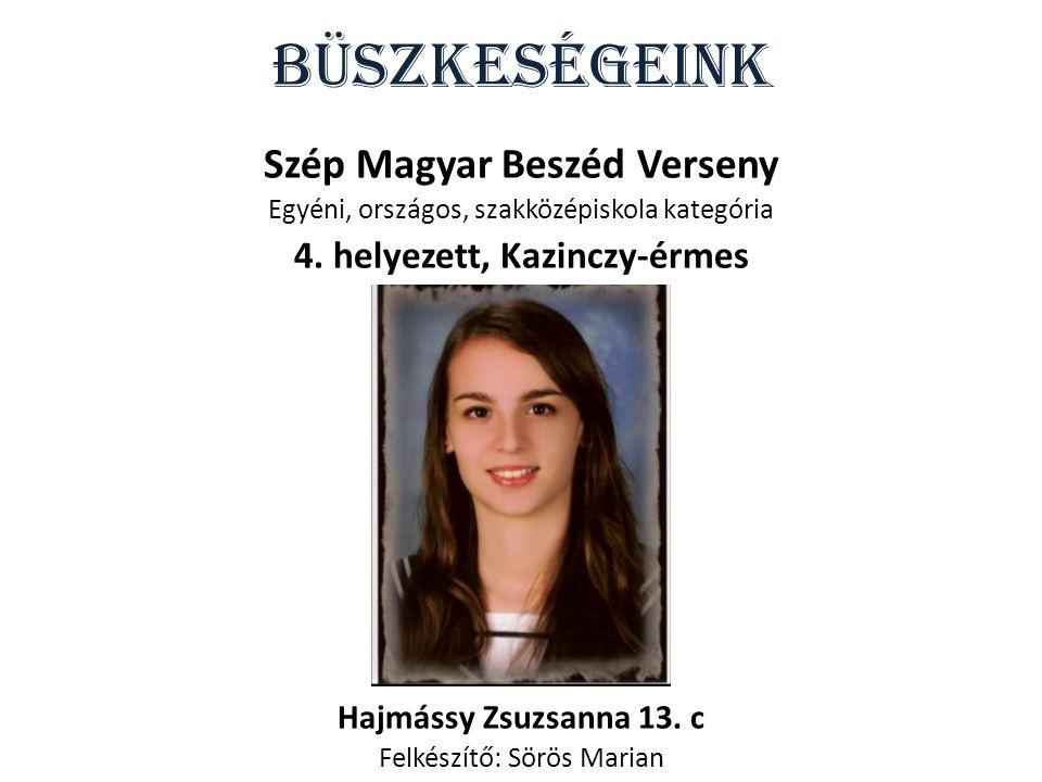 Büszkeségeink Szép Magyar Beszéd Verseny Egyéni, országos, szakközépiskola kategória 4.