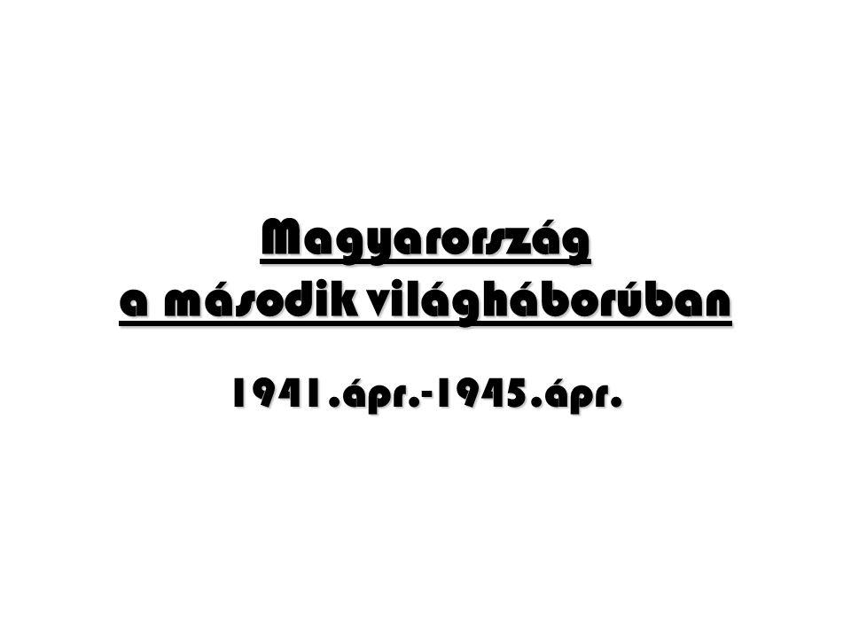 Magyarország a második világháborúban 1941.ápr.-1945.ápr.