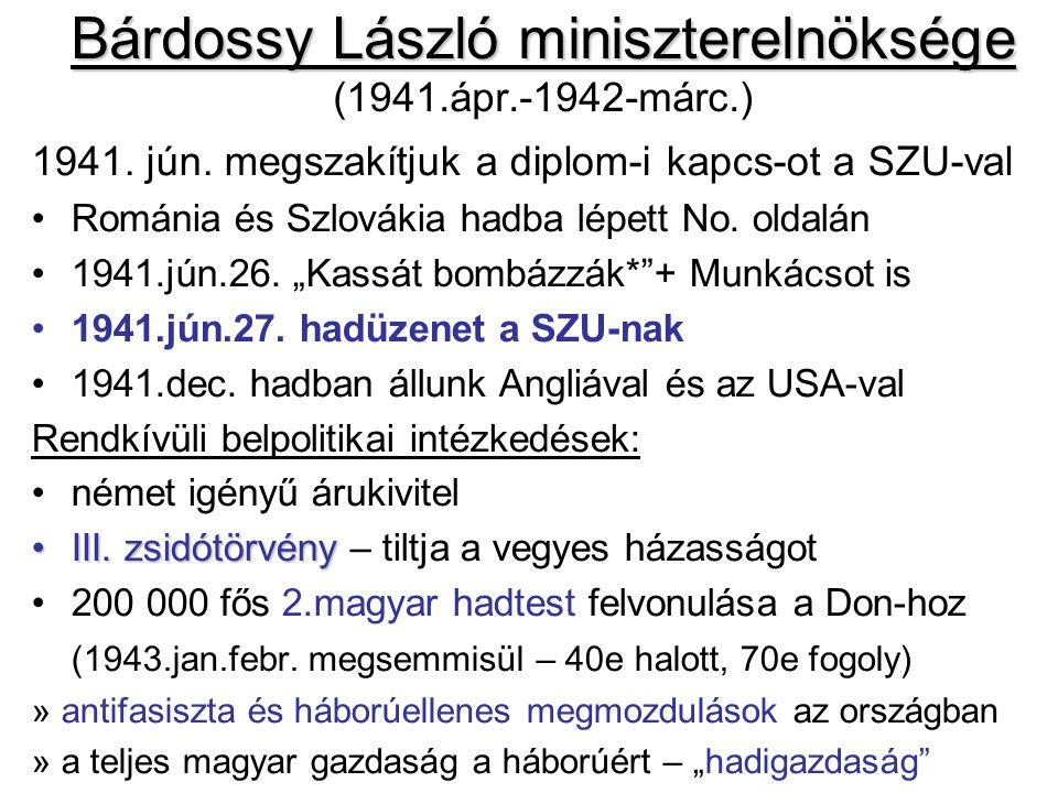Kállay Miklós miniszterelnöksége Kállay Miklós miniszterelnöksége (1942.márc.-1944-márc.) Kiugrási Iroda (titkos szervezet) tárgyalások Angliával 1943.szept.