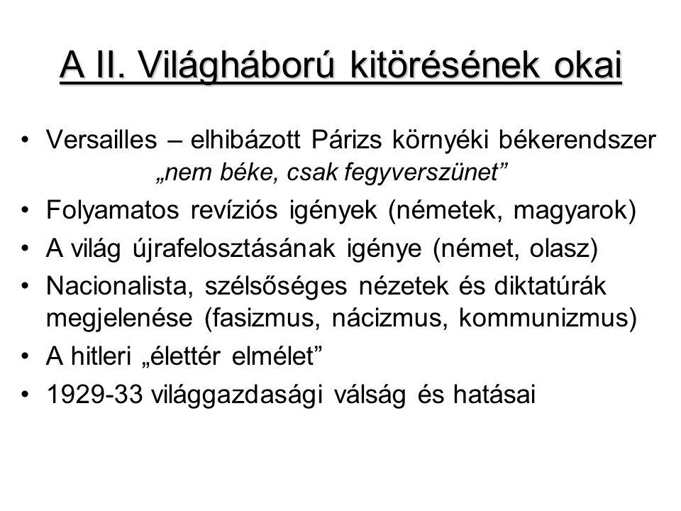 A II.Világháború szakaszolása I. szakasz – 1939.szept.1.-1941.jún.22.