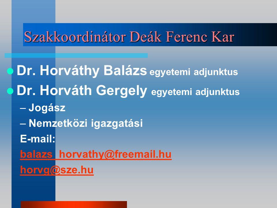 Szakkoordinátor Kautz Gyula Kar Gersei Gabriella kari titkár –Közszolgálati –Gazdálkodási és menedzsment –Nemzetközi tanulmányok –Kereskedelem és mark