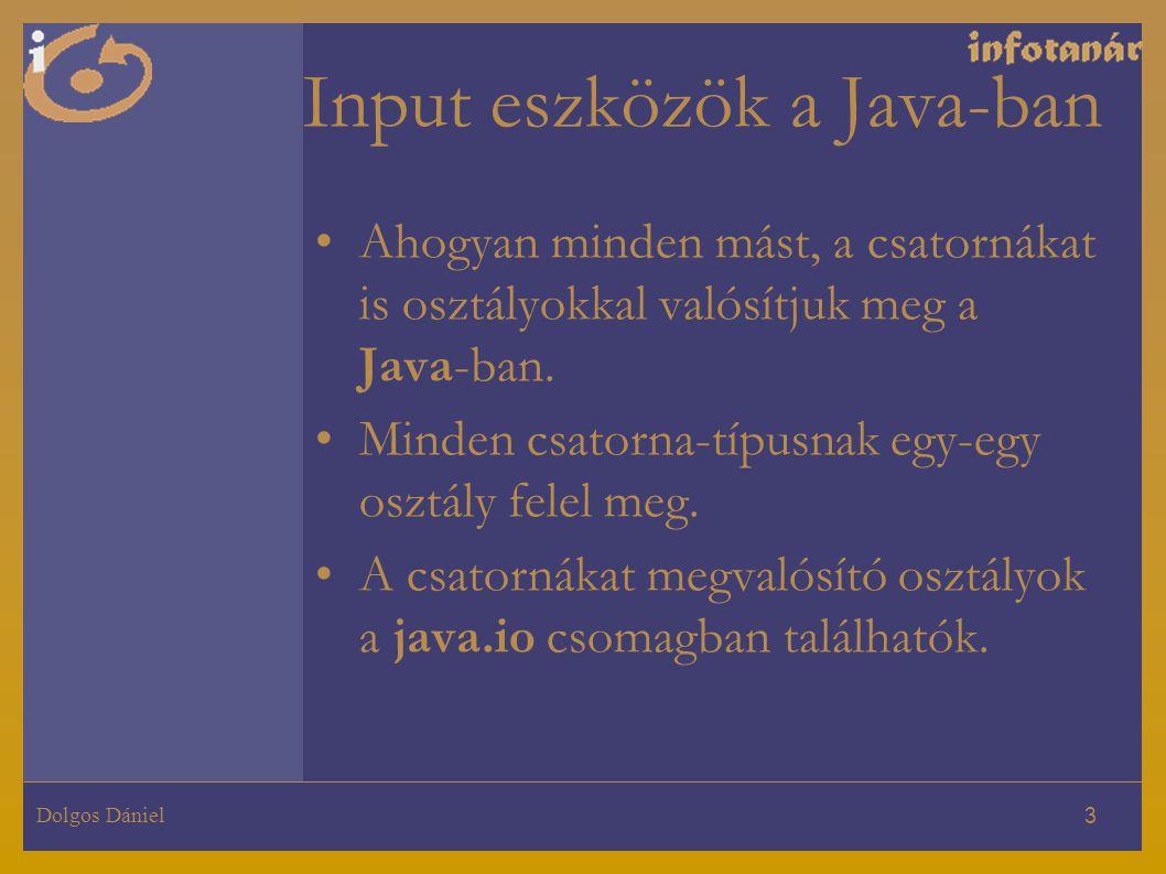 Dolgos Dániel 3 Ahogyan minden mást, a csatornákat is osztályokkal valósítjuk meg a Java-ban. Minden csatorna-típusnak egy-egy osztály felel meg. A cs