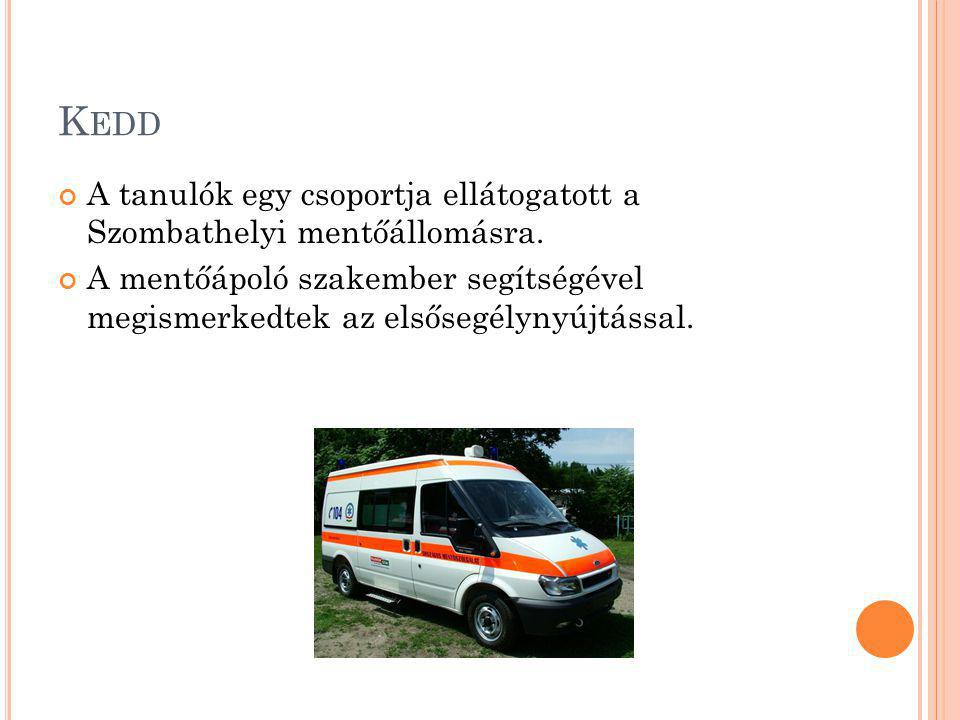 K EDD A tanulók egy csoportja ellátogatott a Szombathelyi mentőállomásra.