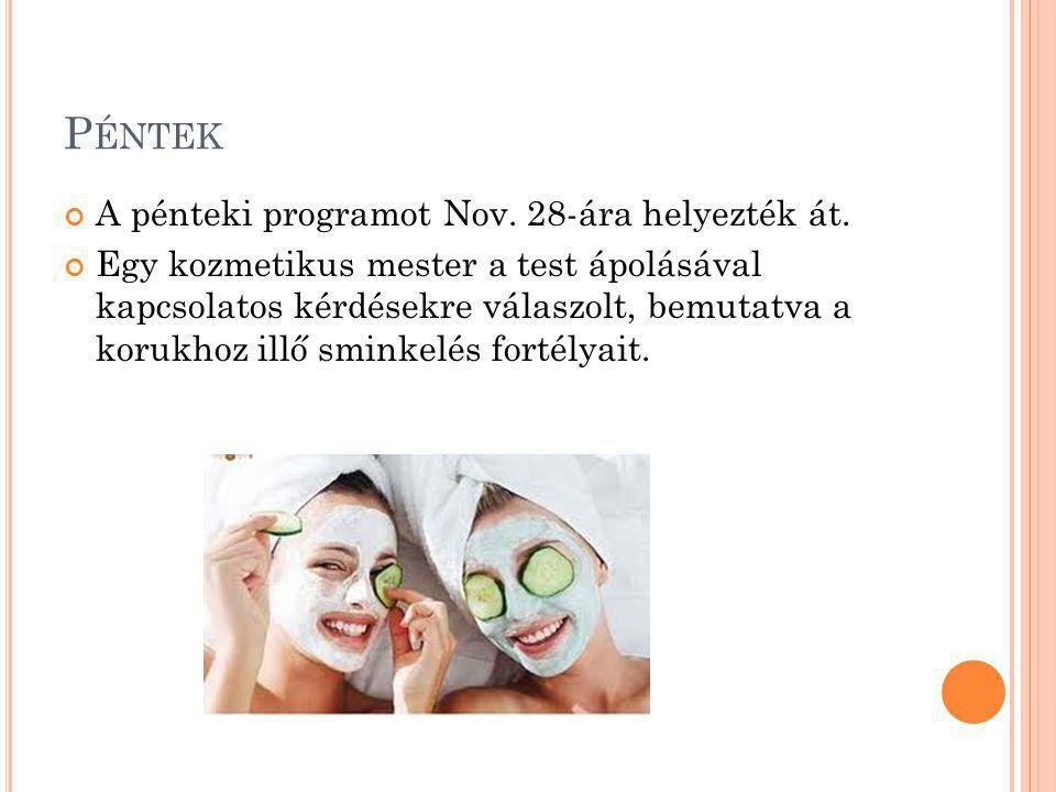 P ÉNTEK A pénteki programot Nov. 28-ára helyezték át.
