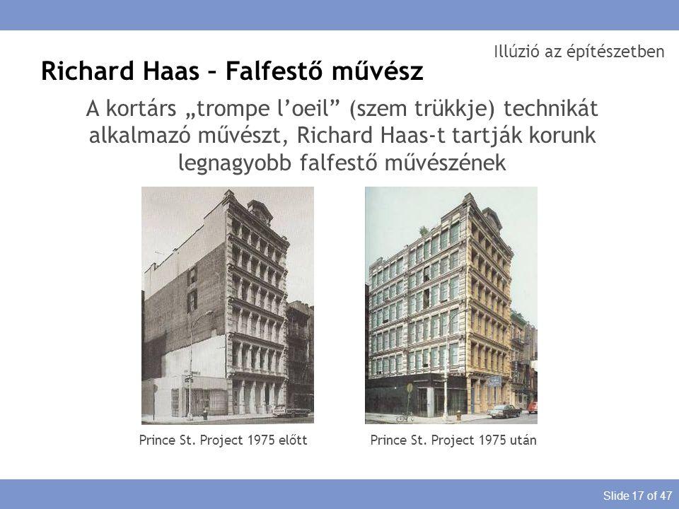"""Slide 17 of 47 Illúzió az építészetben Richard Haas – Falfestő művész A kortárs """"trompe l'oeil"""" (szem trükkje) technikát alkalmazó művészt, Richard Ha"""