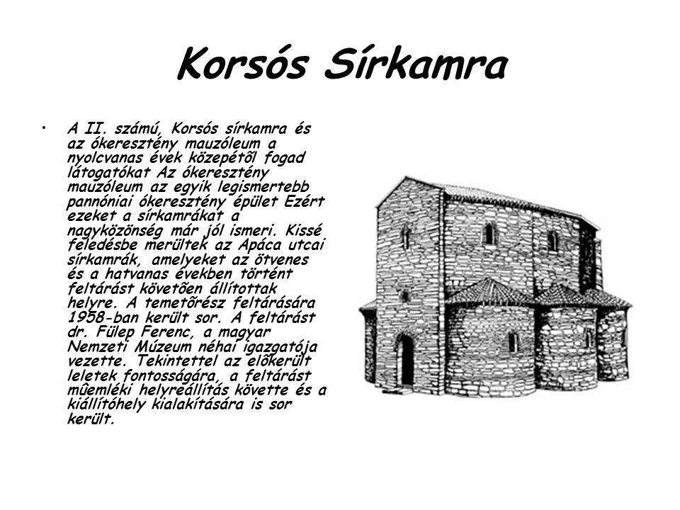 Korsós Sírkamra A II. számú, Korsós sírkamra és az ókeresztény mauzóleum a nyolcvanas évek közepétõl fogad látogatókat Az ókeresztény mauzóleum az egy