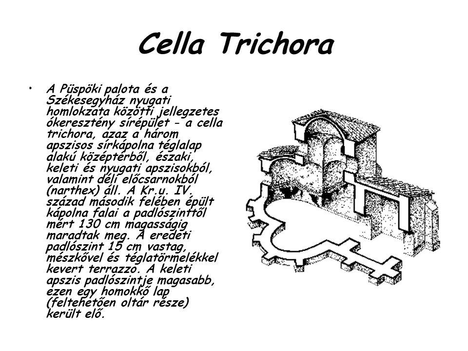 Cella Trichora A Püspöki palota és a Székesegyház nyugati homlokzata közötti jellegzetes ókeresztény sírépület - a cella trichora, azaz a három apszisos sírkápolna téglalap alakú középtérből, északi, keleti és nyugati apszisokból, valamint déli előcsarnokból (narthex) áll.