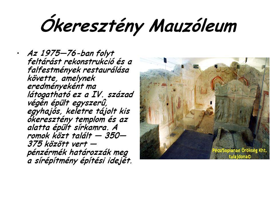 Ókeresztény Mauzóleum Az 1975—76-ban folyt feltárást rekonstrukció és a falfestmények restaurálása követte, amelynek eredményeként ma látogatható ez a
