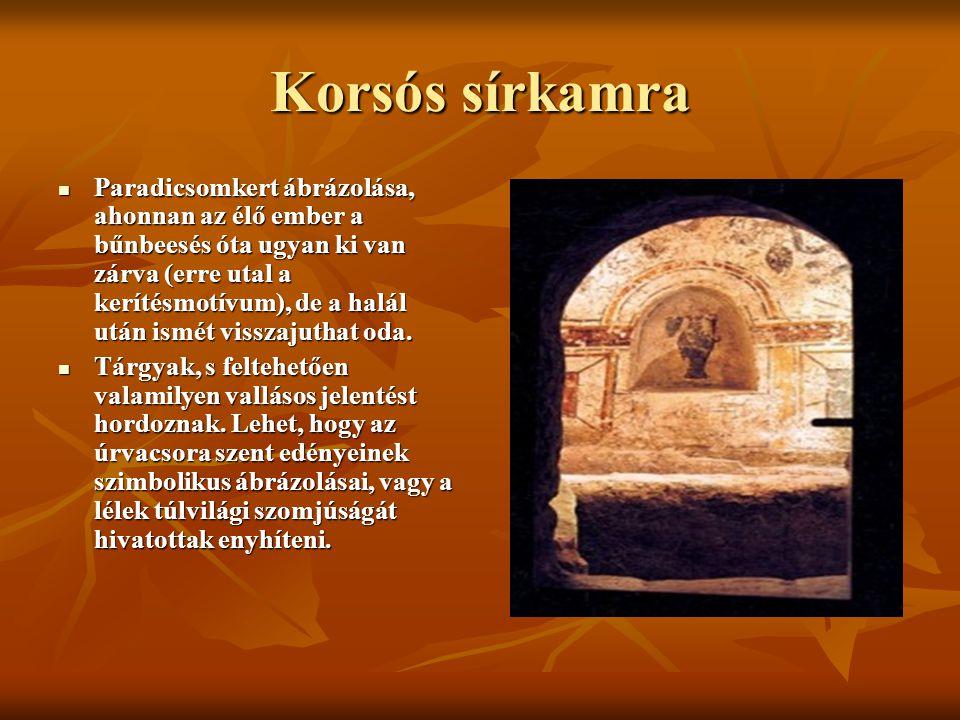 Korsós sírkamra Paradicsomkert ábrázolása, ahonnan az élő ember a bűnbeesés óta ugyan ki van zárva (erre utal a kerítésmotívum), de a halál után ismét