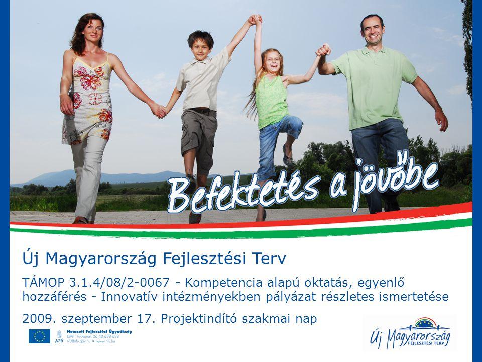 Új Magyarország Fejlesztési Terv TÁMOP 3.1.4/08/2-0067 - Kompetencia alapú oktatás, egyenlő hozzáférés - Innovatív intézményekben pályázat részletes i