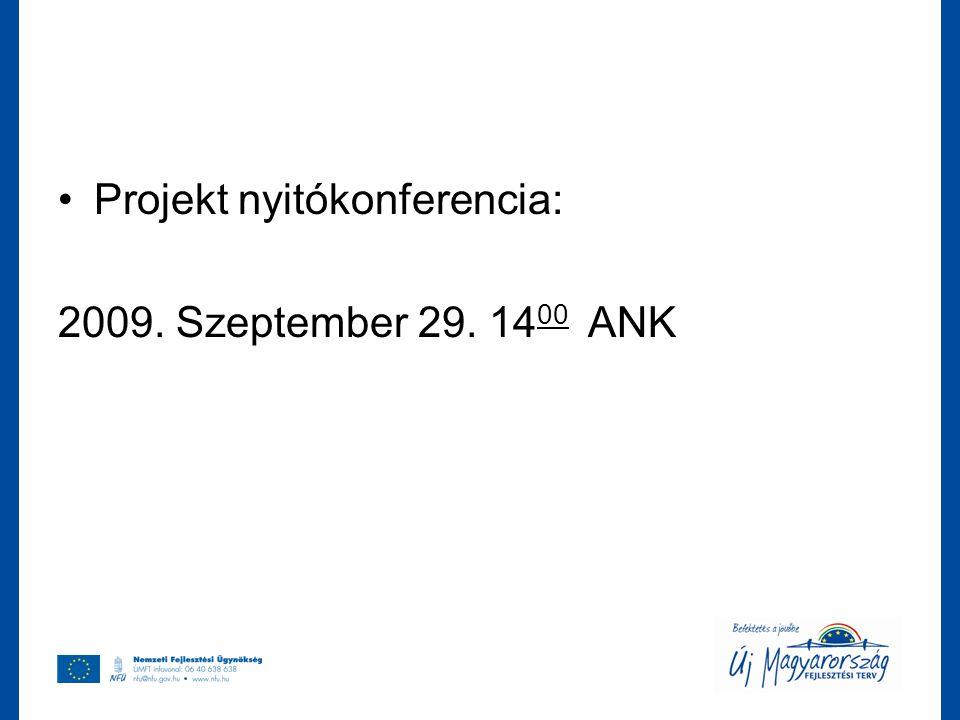 Projekt nyitókonferencia: 2009. Szeptember 29. 14 00 ANK