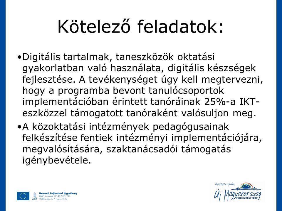 Kötelező feladatok: Digitális tartalmak, taneszközök oktatási gyakorlatban való használata, digitális készségek fejlesztése. A tevékenységet úgy kell