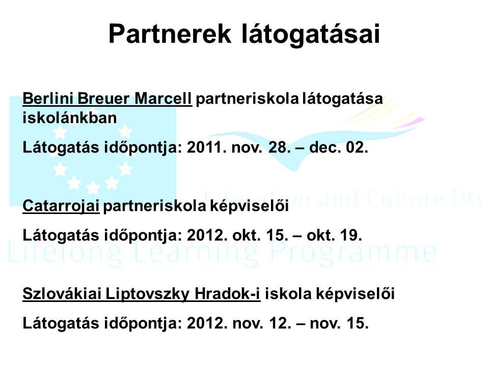 Partnerek látogatásai Berlini Breuer Marcell partneriskola látogatása iskolánkban Látogatás időpontja: 2011.