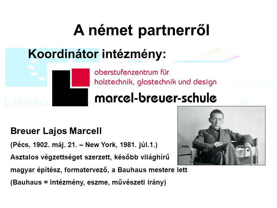 A német partnerről Koordinátor intézmény: Breuer Lajos Marcell (Pécs, 1902.