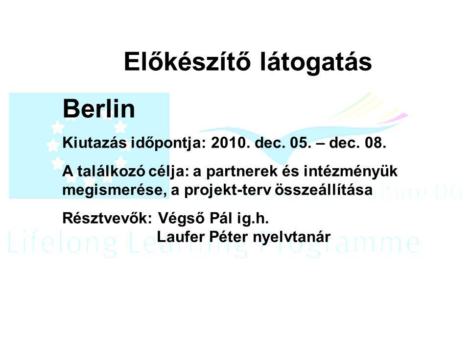 Előkészítő látogatás Berlin Kiutazás időpontja: 2010.
